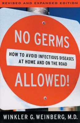 No Germs Allowed: How to Avoid Infectious Diseases at Home and on the Road