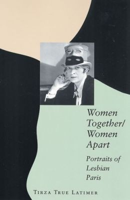 Women Together/Women Apart: Portraits of Lesbian Paris