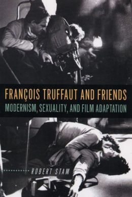 Francois Truffaut and Friends: Modernism, Sexuality, and Film Adaptation