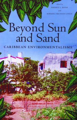 Beyond Sun and Sand: Caribbean Environmentalisms