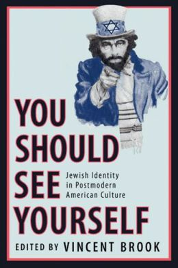 You Should See Yourself: Jewish Identity in Postmodern American Culture