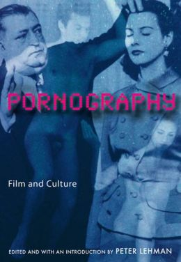 Pornography: Film and Culture