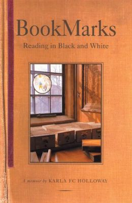 Bookmarks: Reading in Black and White: A Memoir