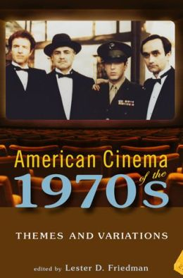 American Cinema of the 1970s: Themes and Variations