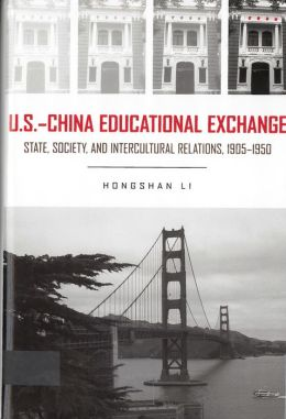 U. S.- China Educational Exchange: State, Society, and Intercultural Relations, 1905-1950