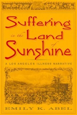 Suffering in the Land of Sunshine: A Los Angeles Illness Narrative