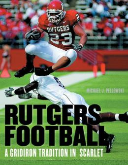Rutgers Football: A Gridiron Tradition in Scarlet