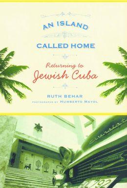 An Island Called Home: Returning to Jewish Cuba