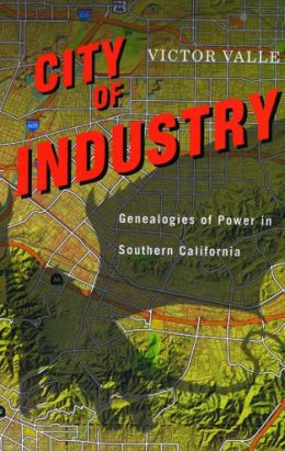 City of Industry: Genealogies of Power in Southern California