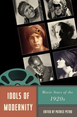 Idols of Modernity: Movie Stars of the 1920s