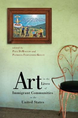 Art in the Lives of Immigrant Communities in the United States