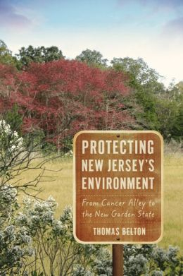 Protecting New Jersey's Environment: From Cancer Alley to the New Garden State
