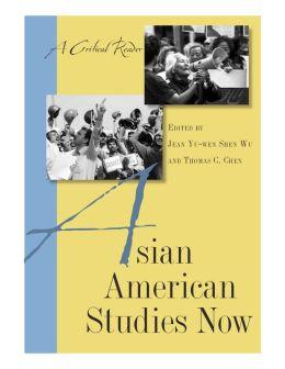 Asian American Studies Now: A Critical Reader