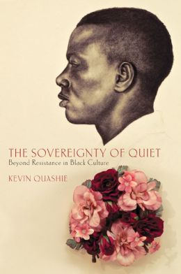 The Sovereignty of Quiet: Beyond Resistance in Black Culture