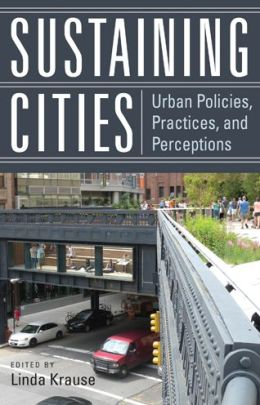 Sustaining Cities: Urban Policies, Practices, and Perceptions