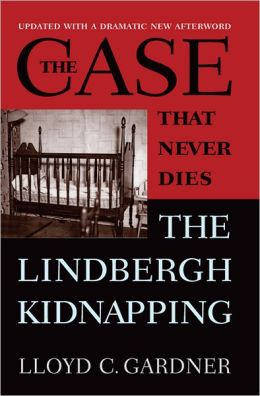 The Case That Never Dies: The Lindbergh Kidnapping