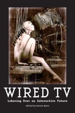 Wired TV: Laboring Over an Interactive Future