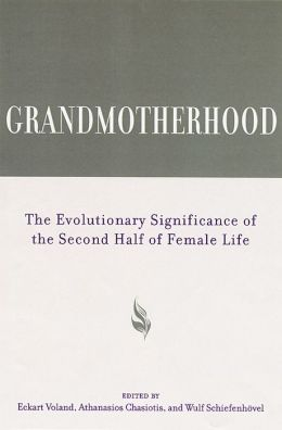 Grandmotherhood: The Evolutionary Significance of the Second Half of Female Life