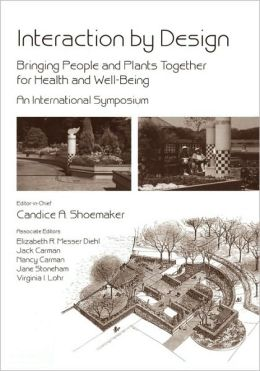 Interaction by Design: Bringing People and Plants Together for Health and Well-Being: An International Symposium
