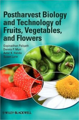 Postharvest Biology and Technology of Fruits, Vegetables, and Flowers