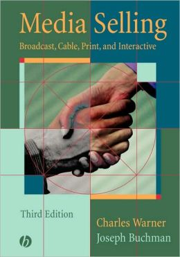 Media Selling: Broadcast, Cable, Print, and Interactive