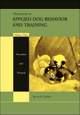 Handbook Applied Dog Behavior and Training, Volume 3
