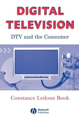 Digital Television: DTV and the Consumer