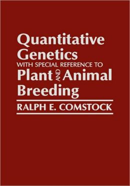 Quantitative Genetics with Special Reference to Plant and Animal Breeding