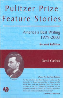 Pulitzer Prize Feature Stories: Americas Best Writing, 1979-2003, Second Edition
