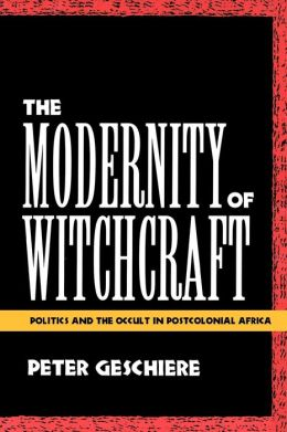 The Modernity Of Witchcraft Modernity Of Witchcraft