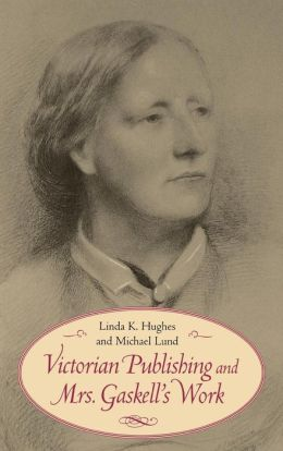 Victorian Publishing and Mrs. Gaskell's Work