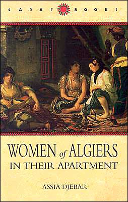 Women of Algiers in Their Apartment (Caraf Books Series)