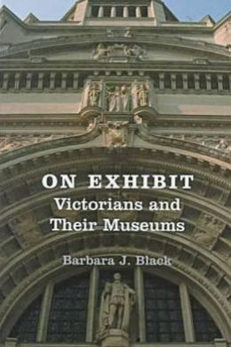 On Exhibit: Victorians and Their Museums