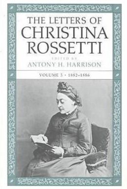 The Letters of Christina Rossetti, 1887-1894