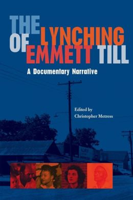 The Lynching of Emmett Till: A Documentary Narrative