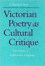 Victorian Poetry As Cultural Critique: The Politics of Performative Language