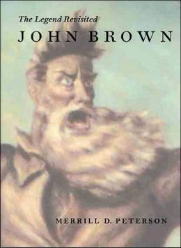 John Brown: The Legend Revisited