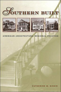 Southern Built: American Architecture, Regional Practice