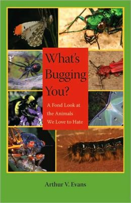 What's Bugging You?: A Fond Look at the Animals We Love to Hate