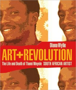 Art and Revolution: The Life and Death of Thami Mnyele, South African Artist