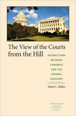 The View of the Courts from the Hill: Interactions Between Congress and the Federal Judiciary