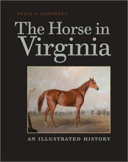 The Horse in Virginia: An Illustrated History