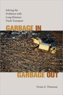 Garbage In, Garbage Out: Solving the Problems with Long-Distance Trash Transport