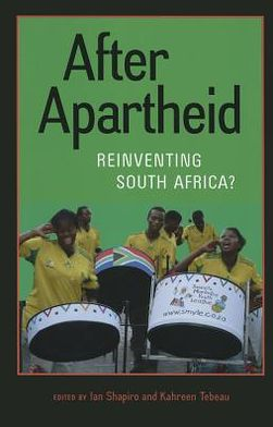 After Apartheid: Reinventing South Africa?