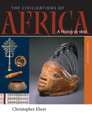 The Civilizations of Africa: A History to 1800 / Edition 2
