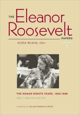 The Eleanor Roosevelt Papers 2 Volume Set: The Human Rights Years, 1945-1948