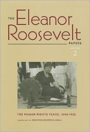 The Eleanor Roosevelt Papers, Volume 2: The Human Rights Years, 1949-1952