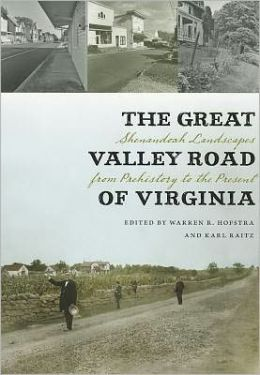 The Great Valley Road of Virginia: Shenandoah Landscapes from Prehistory to the Present