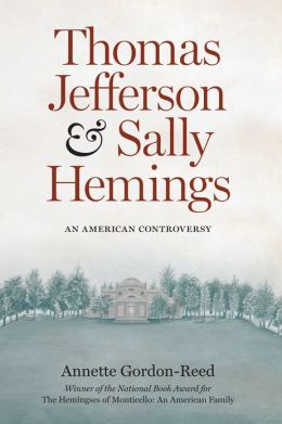 Thomas Jefferson and Sally Hemings: An American Controversy