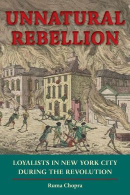 Unnatural Rebellion: Loyalists in New York City During the Revolution